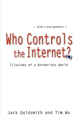 Who Controls the Internet? By Goldsmith, Jack L./ Wu, Tim