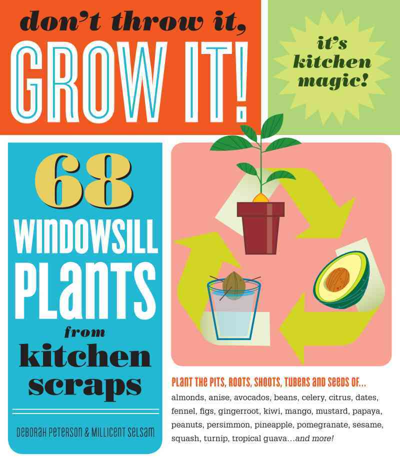 Don't Throw It, Grow It! By Peterson, Deborah/ Selsam, Millicent
